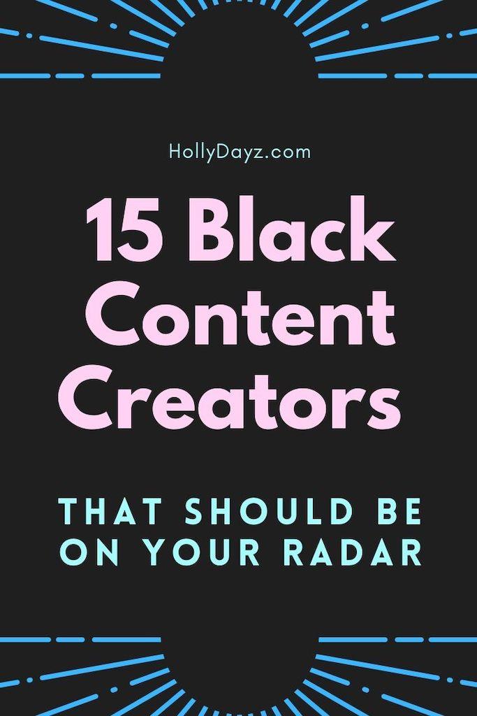 15 Black Content Creators © HollyDayz