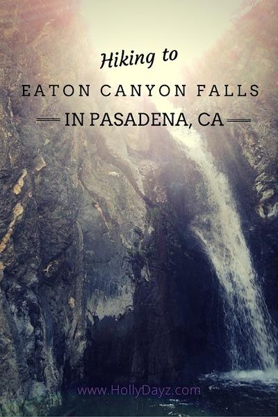 HIKING TO EATON CANYON FALLS, PASADENA, CA