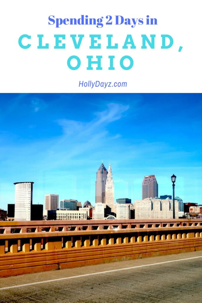 Spending-2-Days-in Cleveland, Ohio ©hollydayz