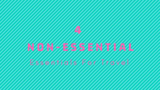4 non essential essentials for travel ©hollydayz