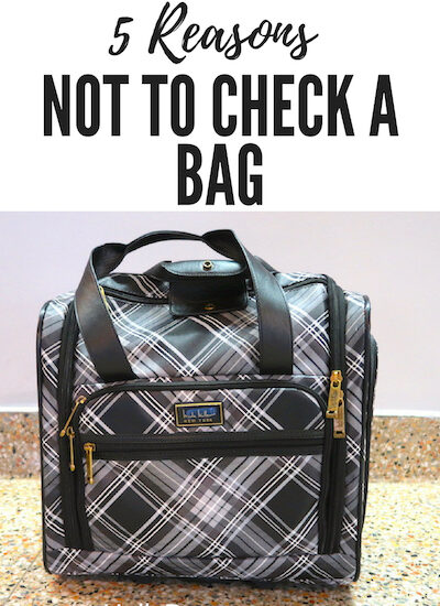 5 Reasons Why You Shouldn't Check A Bag!