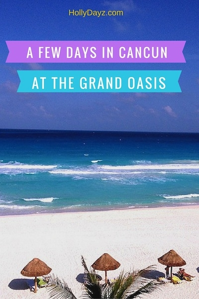 A-Few-days-in-Cancun at the grand oasis ©hollydayz