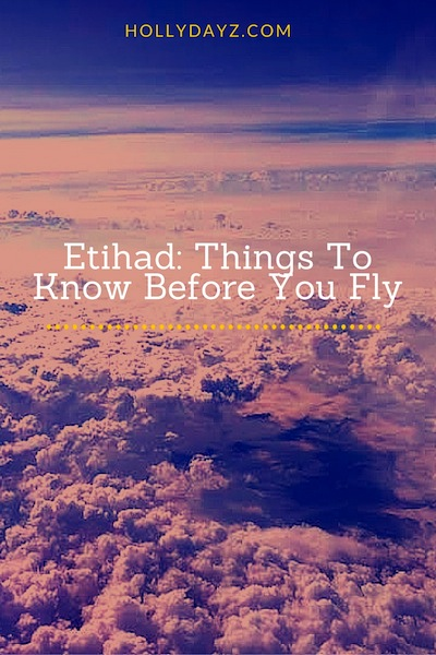 ethiad things to know before you fly © hollydayz