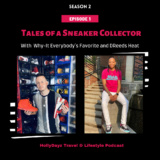 Tales Of A Sneaker Collector With WHy-It Everybody's Favorite & DReeds Heat