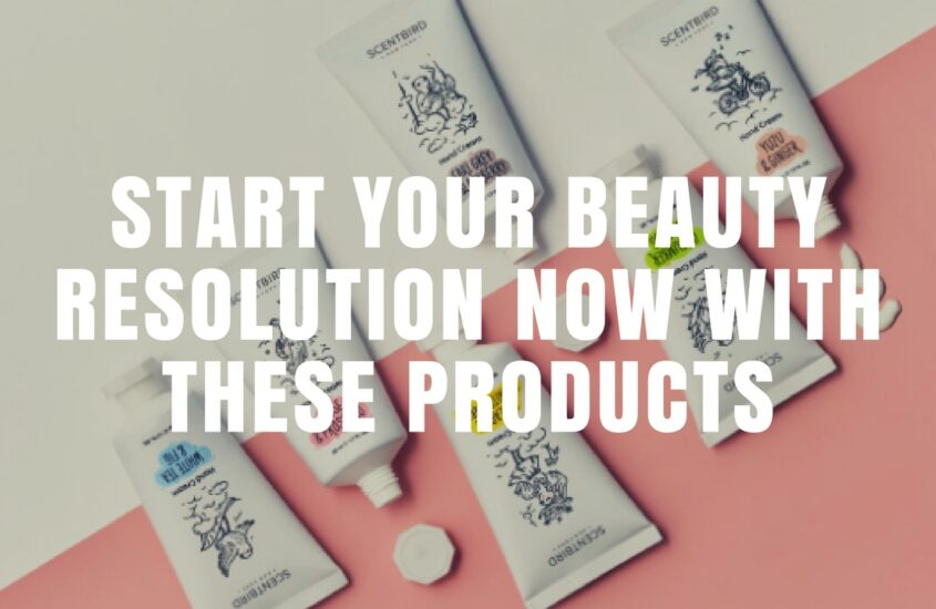 Start Your Beauty Resolution Now With These Products